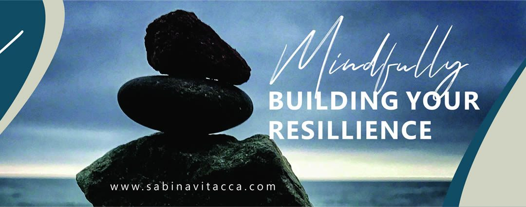 Mindfully building your resilience