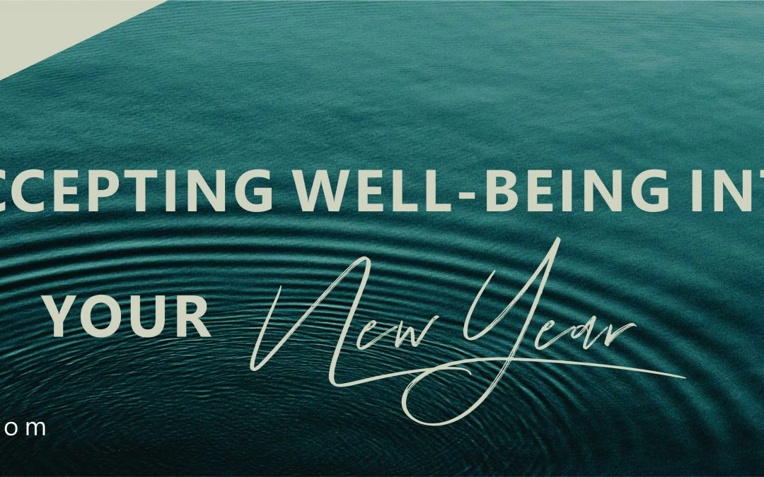 Accepting wellbeing into your new year