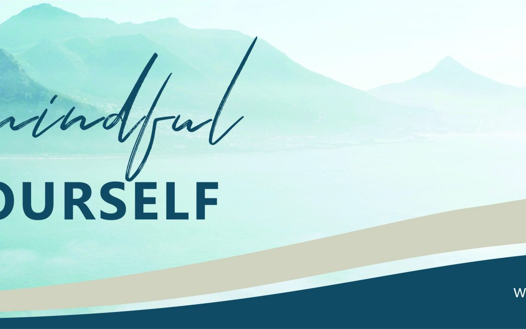 Being mindful with yourself